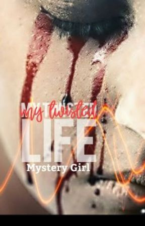 My Twisted Life by Mysterygirl123786