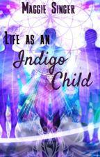 Life As An Indigo Child by MaggieCSinger