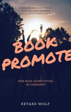 Promote your Book here (IN COMMENTS) - FREE by RetardWolf