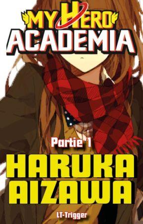 Haruka Aizawa (Partie 1) [MHA] by LT-Trigger