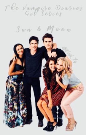 Sun & Moon ☼ The Vampire Diaries Gif Series by Void_Ty