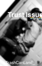Trust Issues BXB  by meanfacedvee