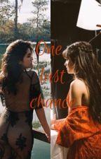 One Last Chance  (Lauren/You/Camila)  by _Damn_Roya_