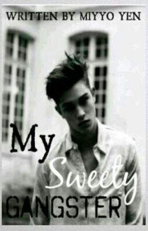 My Sweety Gangster by Ayien_M