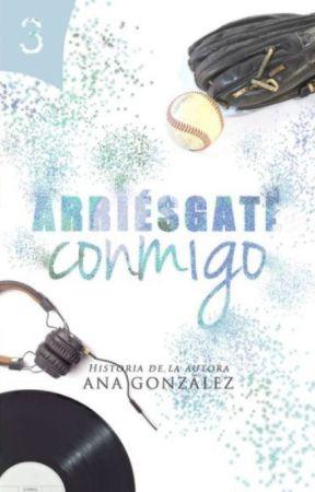 ARRIÉSGATE CONMIGO   LIBRO #3   by anmariaca