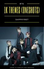 1000 Themes [BTS Oneshots] by Sapphyre7