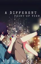 A Different Point of View by Kurokoki