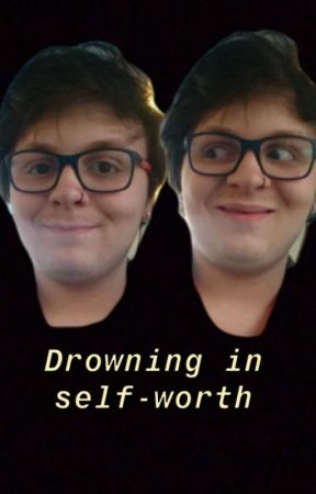 Drowning In Self Worth by ConstanceOJ