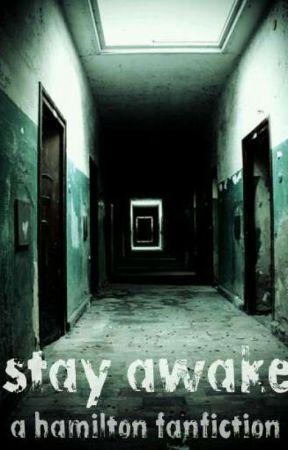 Stay Awake (Hamilton Nightmare AU) by Riley_Darvill