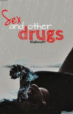Sex and other drugs by Winchester1011