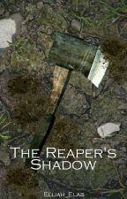 The Reaper's Shadow by Elijah_Elab
