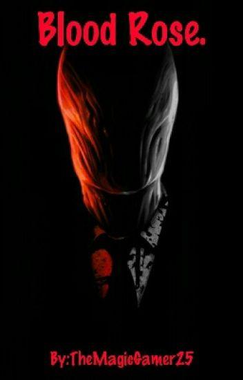 Blood Rose. (Slenderman X Vampire Reader)