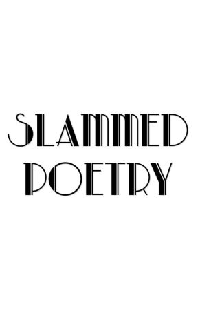 [Closed] Slammed Poetry (ADVERTISE YOUR POETRY HERE) by hanhankim7