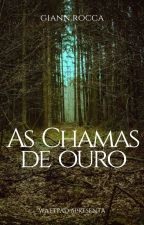 As Chamas de Ouro by GRSouza