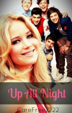 Up All Night ➸ One Direction [ EDITING as of June 2020 ] by Carefree2222