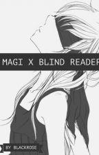 Magi X Blind Reader by BlackRose2811