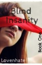 Blind Insanity by Lovenhate