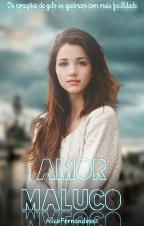 Amor Maluco by alicejfsilva