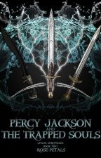 Percy Jackson and The Trapped Souls by -rose-petals