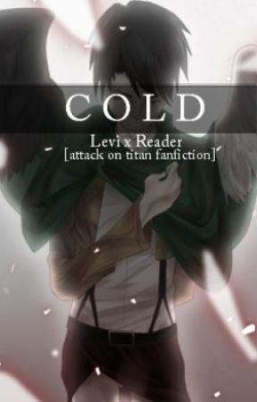 Levi x Reader | Cold by suomyn0na