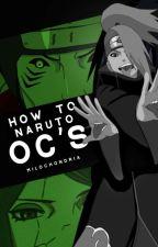 HOW TO | naruto ocs by Milochondria
