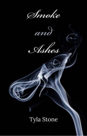 Smoke and Ashes (Poems) by TylaStone