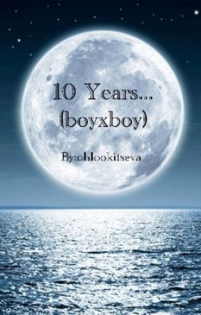 10 Years... (boyxboy) by ohlookitsever