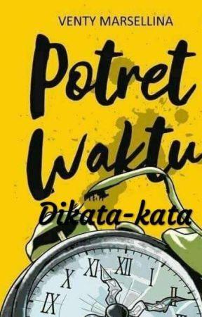 Potret Waktu Dikata-kata by ventymarsellina