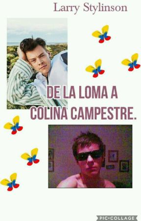 De la loma a Colina Campestre. Larry Stylinson Humor Colombiano. by DreamHappily
