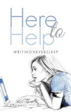 Here to Help by WritingNeverSleeps