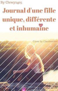 Le Journal d'une fille unique, différente... et inhumaine cover