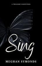 Sing (twilight fanfic) by MegSymonds