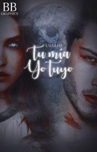 Tú mía, Yo tuyo. #MT1 cover