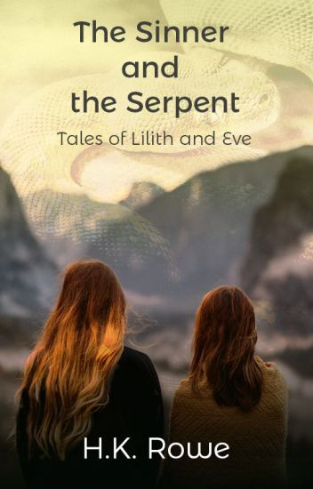 The Sinner and the Serpent: Tales of Lilith and Eve