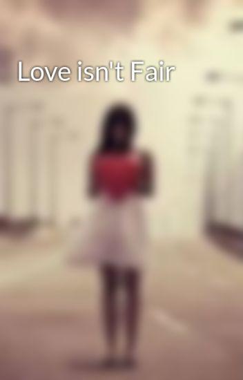 Love isn't Fair