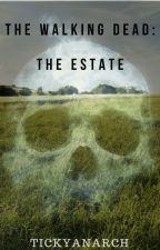The walking dead Fanfic: The Estate by TickyAnarch
