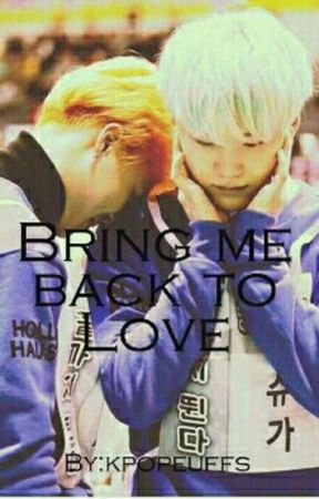 Bring Me Back To Love''~| Yoonmin FF by kpopeuffs