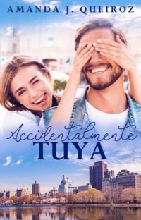 ACCIDENTALMENTE TUYA © 1º PARTE cover