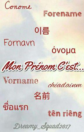 Mon Prénom C'est.... by Dreamy_Squad2017