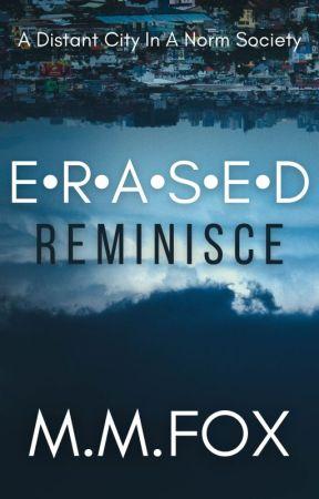 Erased: Reminisce by ZaxFox