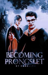 BECOMING PRONGSLET ⟶ Harry Potter cover