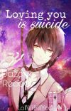 Loving you is suicide || Dazai x Reader #BSDWattys2017 cover