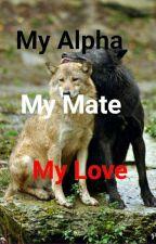 My Alpha, My Mate, My Love by bemeremnu
