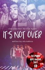 It's Not Over (One Direction) by AliciaMirza