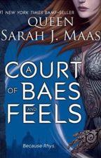 A Court of Baes & Feels by Aelin_Galathynius_