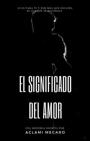 EL SIGNIFICADO DEL AMOR by aclamimecaro