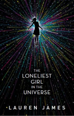 The Loneliest Girl in the Universe by LaurenJamesauthor