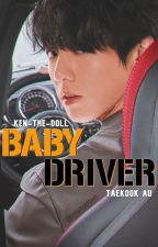 baby driver | taekook | au ✔️ by ken-the-doll