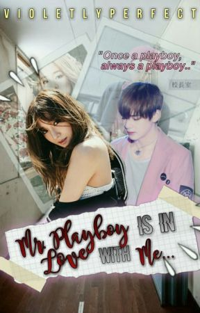 Mr. Playboy Is In Love With Me (Completed) by VioletlyPerfect