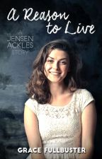 A Reason to Live (Jensen Ackles) by GraceFullbuster